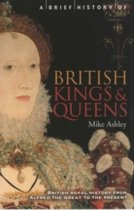 A Brief History of British Kings & Queens