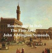 Renaissance in Italy: The Fine Arts