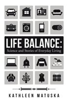 Life Balance: Science and Stories of Everyday Living