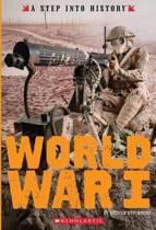 World War I (a Step Into History)