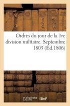 Ordres Du Jour de la 1re Division Militaire. Septembre 1803
