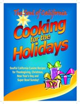 The Soul of California: Cooking for the Holidays