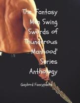 The 'fantasy Men Swing Swords of Thunderous Manhood' Series Anthology