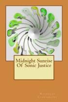 Midnight Sunrise of Sonic Justice