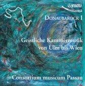 Donaubarock I: Geistliche Kammermusik von Ulm bis Wien