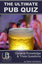 The Ultimate Pub Quiz: General Knowledge and Trivia Questions