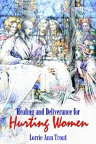 Healing and Deliverance for Hurting Women