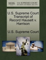 U.S. Supreme Court Transcript of Record Hauselt V. Harrison