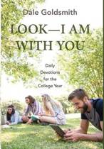 Look-I Am with You