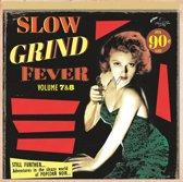 Slow Grind Fever, Vol. 7 & 8