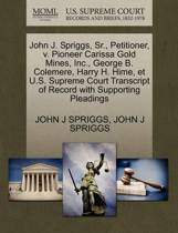 John J. Spriggs, Sr., Petitioner, V. Pioneer Carissa Gold Mines, Inc., George B. Colemere, Harry H. Hime, Et U.S. Supreme Court Transcript of Record with Supporting Pleadings