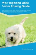 West Highland White Terrier Training Guide West Highland White Terrier Training Includes