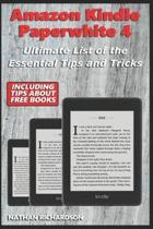 Amazon Kindle Paperwhite 4 - Ultimate List of the Essential Tips and Tricks (Including Tips About Free Books)