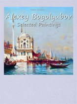 Alexey Bogolyubov: Selected Paintings