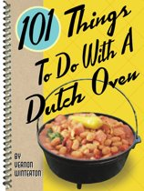 Omslag van '101 Things to Do with a Dutch Oven'