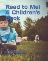 Read to Me! a Children's Book