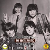 The Love You Take: The Beatle Politic - An Audio Biography