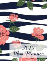 2019 Mom Planner: Busy Mom Planner Organizer 2019 Daily Calendar