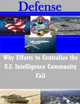 Why Efforts to Centralize the U.S. Intelligence Community Fail