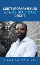 Contemporary Issues in the U.S. Healthcare Debate