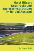 Sportrecht Und Sportrechtsprechung Im In- Und Ausland = Sports Law and Judgments in Cases Involving Sport Law in Germany and Abroad