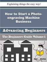 How to Start a Photo-engraving Machine Business (Beginners Guide)