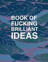 Book Of Fucking Brilliant Ideas College Ruled Notebook Journal: Blue, green and pink leaf blue notebook
