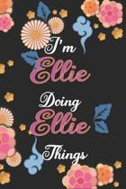I'm Ellie Doing Ellie Things Notebook Birthday Gift: Personalized Name Journal Writing Notebook For Girls and Women, 100 Pages, 6x9, Soft Cover, Matte
