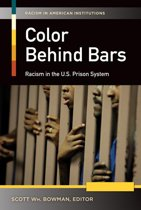 Color Behind Bars: Racism in the U.S. Prison System [2 volumes]