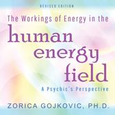 Workings of Energy in the Human Energy Field, The