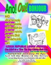 ANO Oui BONJOUR CZECH REPUBLIC LEARN FRENCH One Word at a Time the Easy Coloring Book Way MOST COMMON USED WORDS ONE WORD PER BOOK REPEATED 20X EASY ALL AGES