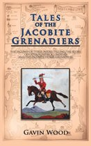 Tales of the Jacobite Grenadiers