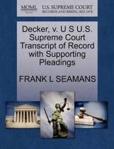 Decker, V. U S U.S. Supreme Court Transcript of Record with Supporting Pleadings