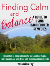 Finding Calm and Balance: A Guide to Using Bach Flower Remedies
