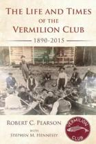The Life and Times of the Vermilion Club
