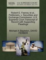 Robert E. Feeney Et Al., Petitioners, V. Securities and Exchange Commission. U.S. Supreme Court Transcript of Record with Supporting Pleadings