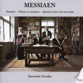 Messiaen: Fantasie; Theme et variations; Quatuor pour la fin du temps