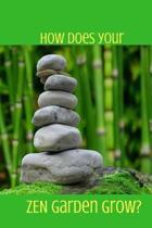 How Does Your Zen Garden Grow?