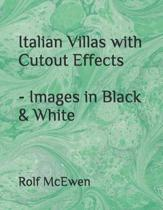 Italian Villas with Cutout Effects - Images in Black & White