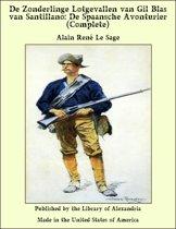 De Zonderlinge Lotgevallen van Gil Blas van Santillano: De Spaansche Avonturier (Complete)