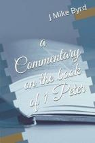 A Commentary on the Book of 1 Peter