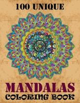 100 Unique Mandalas Coloring Book: Coloring Book Pages Designed to Inspire Creativity! 100 Different Mandala Images Stress Gorgeous Designs & Tips fro