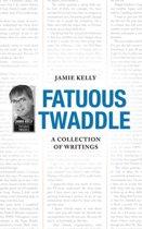 Fatuous Twaddle