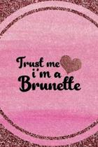 Trust Me I�m A Brunette: All Purpose 6x9 Blank Lined Notebook Journal Way Better Than A Card Trendy Unique Gift Pink Glitter Brunette