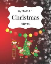 My Book Of Christmas Stories: Write Your Own Story Book, Create Your Own Book, Make A Book, Space To Write And Draw