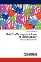 Child Trafficking as a Form of Child Labour
