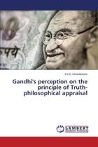 Gandhi's Perception on the Principle of Truth-Philosophical Appraisal