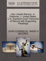 John Joseph Barone, Jr., Petitioner, V. United States. U.S. Supreme Court Transcript of Record with Supporting Pleadings