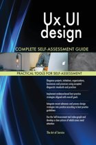 UX Ui Design Complete Self-Assessment Guide