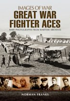 The Great War Fighter Aces 1914 - 1916